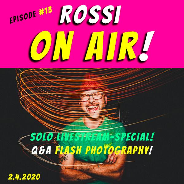 Rossi on air! - Der Hochzeitsfotografie-Podcast! - Live und unzensiert! - Episode 13