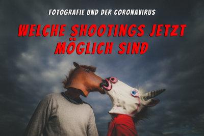 fotografie und der coronavirus - welche shootings jetzt moeglich sind - corona-fotograf - was ist erlaubt